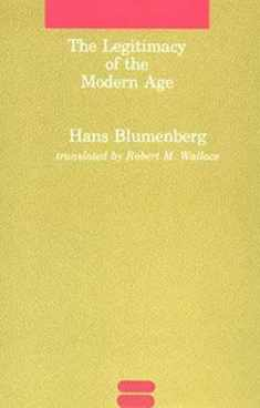 The Legitimacy of the Modern Age (Studies in Contemporary German Social Thought)