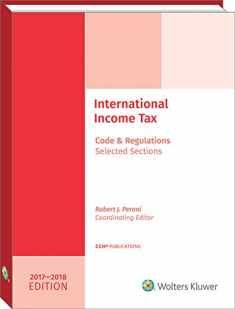INTERNATIONAL INCOME TAXATION: Code and Regulations--Selected Sections (2017-2018 Edition)