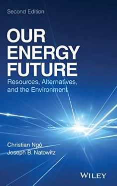 Our Energy Future: Resources, Alternatives and the Environment