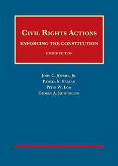Civil Rights Actions: Enforcing the Constitution (University Casebook Series)