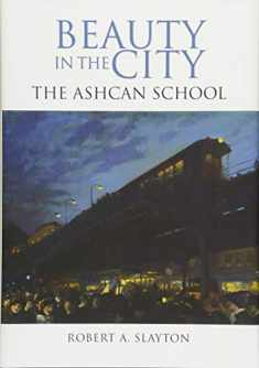 Beauty in the City: The Ashcan School (Excelsior Editions)