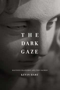 The Dark Gaze: Maurice Blanchot and the Sacred (Religion and Postmodernism)