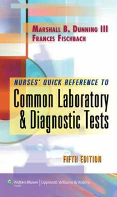 Nurses' Quick Reference to Common Lab & Diagnostic Tests