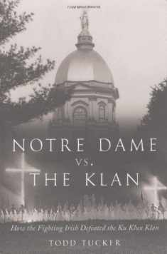 Notre Dame Vs. the Klan: How the Fighting Irish Defeated the Ku Klux Klan