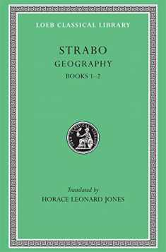 Geography, I: Books 1-2 (Loeb Classical Library)