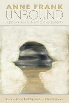 Anne Frank Unbound: Media, Imagination, Memory (The Modern Jewish Experience)