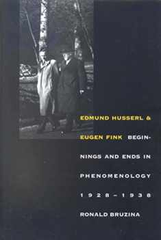 Edmund Husserl and Eugen Fink: Beginnings and Ends in Phenomenology, 1928–1938 (Yale Studies in Hermeneutics)