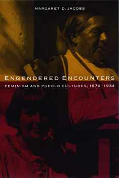 Engendered Encounters: Feminism and Pueblo Cultures, 1879-1934 (Women in the West)