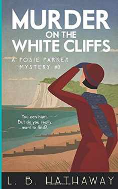 Murder on the White Cliffs: A Cozy Historical Murder Mystery (The Posie Parker Mystery Series)