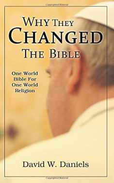 Why They Changed The Bible: One World Bible For One World Religion