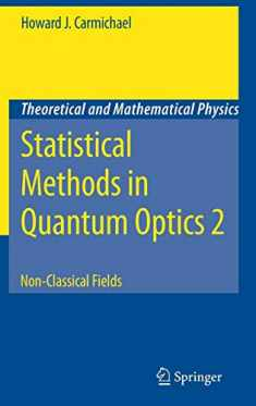 Statistical Methods in Quantum Optics 2: Non-Classical Fields (Theoretical and Mathematical Physics) (v. 2)
