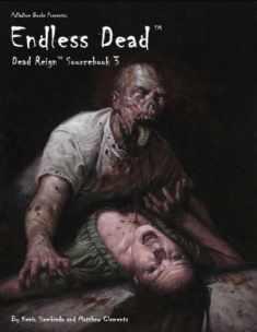 Endless Dead. Dead Reign Sourcebook 3