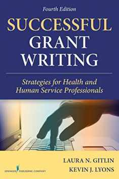 Successful Grant Writing: Strategies for Health and Human Service Professionals (Gitlin, Successful Grant Writing)