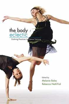 The Body Eclectic: Evolving Practices in Dance Training