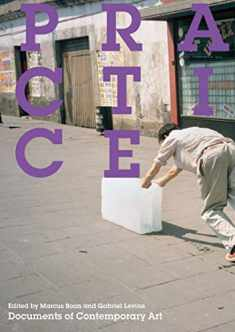 Practice (Whitechapel: Documents of Contemporary Art)