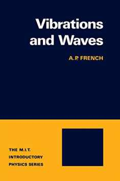 Vibrations and Waves (M.I.T. Introductory Physics)