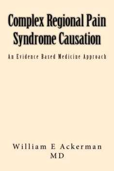 Complex Regional Pain Syndrome Causation: An Evidence Based Medicine Approach