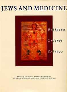Jews and Medicine: Religion, Culture, Science