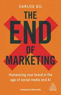 The End of Marketing: Humanizing Your Brand in the Age of Social Media and AI