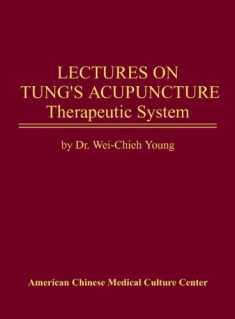 Lectures on Tung's Acupuncture Therapeutic System