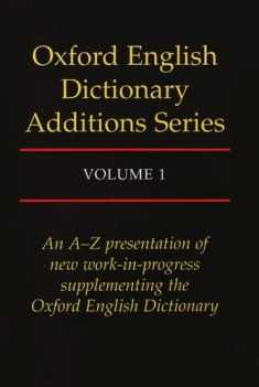 Oxford English Dictionary Additions Series, Vol. 1