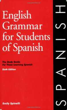 English Grammar for Students of Spanish, 6th edition (O&H Study Guides) (English and Spanish Edition)