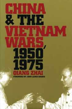 China and the Vietnam Wars, 1950-1975 (New Cold War History)