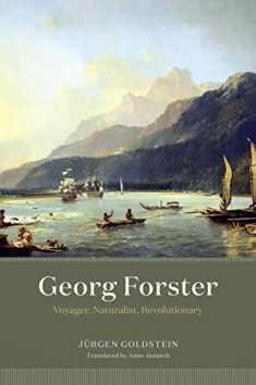 Georg Forster: Voyager, Naturalist, Revolutionary
