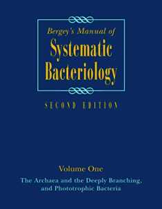 Bergey's Manual of Systematic Bacteriology: Volume One : The Archaea and the Deeply Branching and Phototrophic Bacteria (Bergey's Manual of Systematic Bacteriology (Springer-Verlag))