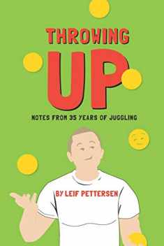 Throwing Up: Notes from 35 Years of Juggling