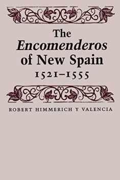 The Encomenderos of New Spain, 1521-1555