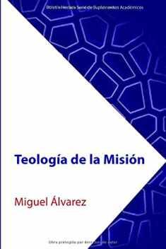 Teología de la Misión (Boletín Hechos Serie de Suplementos Académicos) (Spanish Edition)