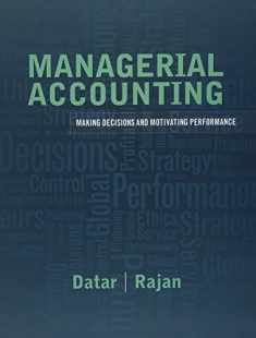 Managerial Accounting: Decision Making and Motivating Performance