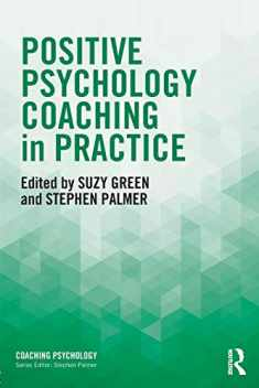 Positive Psychology Coaching in Practice (Coaching Psychology)