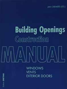 Building Openings Construction Manual: Windows, Vents, Exterior Doors (Detail Manual) (Detail Construction Manuals)