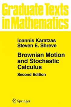 Brownian Motion and Stochastic Calculus (Graduate Texts in Mathematics (113))
