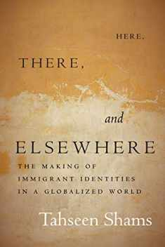 Here, There, and Elsewhere: The Making of Immigrant Identities in a Globalized World (Globalization in Everyday Life)