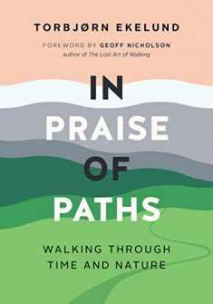 In Praise of Paths: Walking through Time and Nature