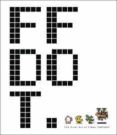 FF DOT: The Pixel Art of Final Fantasy (Final Fantasy Dot)