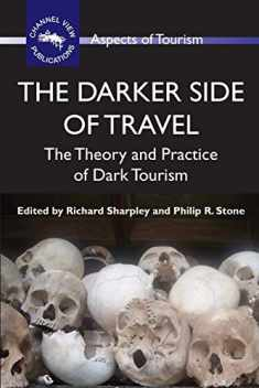 The Darker Side of Travel: The Theory and Practice of Dark Tourism (41) (ASPECTS OF TOURISM (41))