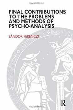 Final Contributions to the Problems and Methods of Psycho-analysis (Maresfield Library)