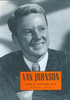 Van Johnson: MGM's Golden Boy (Hollywood Legends Series)