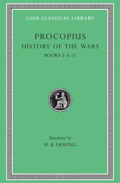 Procopius, Vol. 3, Books 5-6.15: History of the Wars (Loeb Classical Library) (English and Greek Edition)
