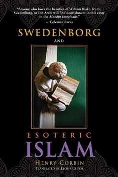 SWEDENBORG AND ESOTERIC ISLAM (SWEDENBORG STUDIES)