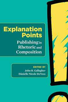Explanation Points: Publishing in Rhetoric and Composition