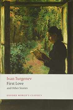 First Love and Other Stories (Oxford World's Classics)