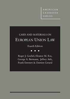 Cases and Materials on European Union Law, 4th (American Casebook Series)