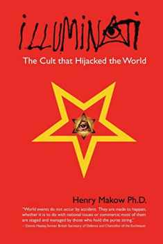 Illuminati: The Cult that Hijacked the World