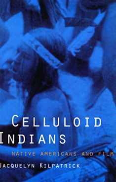 Celluloid Indians: Native Americans and Film