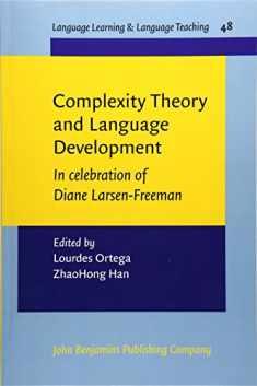 Complexity Theory and Language Development: In celebration of Diane Larsen-Freeman (Language Learning & Language Teaching)